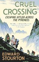 Cruel Crossing: Escaping Hitler ...