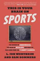 This is Your Brain on Sports: The...
