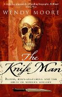 The Knife Man: Blood, Body-snatching...