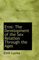 Eros: The Development of the Sex...