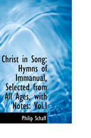 Christ in Song: Hymns of Immanual,...