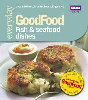 Good Food: Fish & Seafood Dishes:...