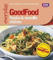 Good Food: Pasta and Noodle Dishes:...