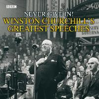 Never Give In!: Winston Churchill's...