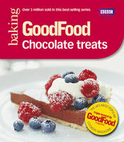 Good Food: Chocolate Treats:...
