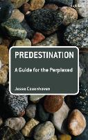 Predestination: A Guide for the...