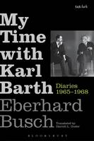 My Time with Karl Barth: Diaries...