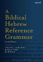 A Biblical Hebrew Reference Grammar:...