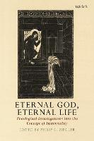 Eternal God, Eternal Life: ...