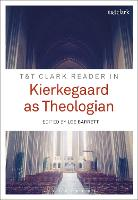 T&T Clark Reader in Kierkegaard as...