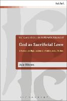God as Sacrificial Love: A Systematic...