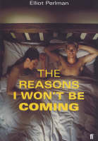 The Reasons I Won't be Coming
