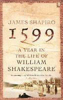 1599: A Year in the Life of William...