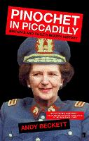 Pinochet in Piccadilly: Britain and...