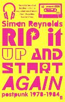 Rip it Up and Start Again: Postpunk,...