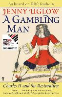 A Gambling Man: Charles II and The...