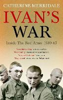Ivan's War: The Red Army at War, 1939-45