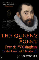 The Queen's Agent: Francis Walsingham...