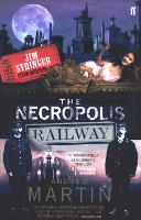 The Necropolis Railway: A Novel of...