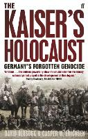The Kaiser's Holocaust: Germany's...