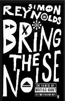 Bring the Noise: 20 Years of Writing...