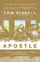 Apostle: Travels Among the Tombs of...