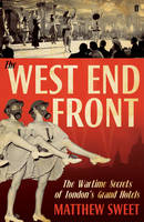 The West End Front: The Wartime...