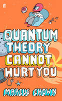 Quantum Theory Cannot Hurt You: A...