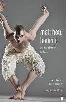 Matthew Bourne and His Adventures in...