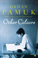 Other Colours: Essays and a Story