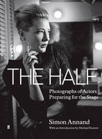 The Half: Photographs of Actors...