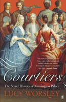 Courtiers: The Secret History of...