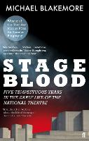 Stage Blood: Five Tempestuous Years ...