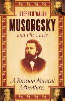 Musorgsky and His Circle: A Russian...