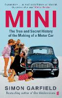 Mini: the True and Secret History of...