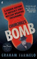 Churchill's Bomb: A Hidden History of...