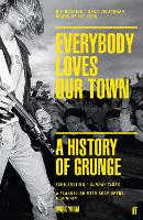 Everybody Loves Our Town: A History ...