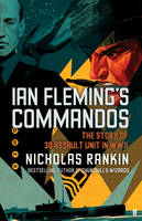 Ian Fleming's Commandos: The Story of...