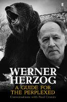 Werner Herzog - A Guide for the...