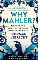 Why Mahler?: How One Man and Ten...
