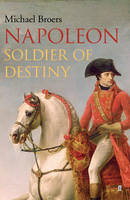 Napoleon: v. 1: Soldier of Destiny