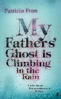 My Father's Ghost is Climbing in the...