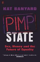 Pimp State: Sex, Money and the Future...