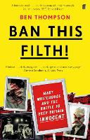 Ban This Filth!: Letters from the ...