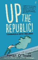 Up the Republic!: Towards a New Ireland