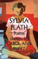 Sylvia Plath Poems Chosen by Carol ...