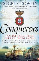 Conquerors: How Portugal Forged the...