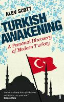 Turkish Awakening: A Personal...