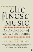 The Finest Music: Early Irish Lyrics