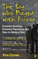 The Boy Who Played with Fusion:...
